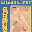 Virgo Dance/Pat LaBarbera Quartet