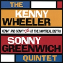 Live at the Montreal Bistro/The Kenny Wheeler & Sonny Greenwich Quintet