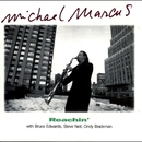 Reachin' (with Bruce Edwards, Steve Neil & Cindy Blackman)/Michael Marcus