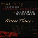 Know Time (feat. Herbie Spanier & Geordie McDonald)/Paul Bley