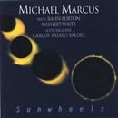 "Sunwheels (with Rahn Burton, Nasheet Waits & Carlos ""Patato"" Valdes)/Michael Marcus"