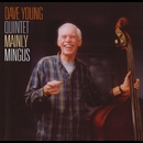 Mainly Mingus/Dave Young Quintet