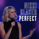 Perfect/Nikki Glaser