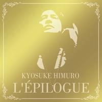 L'EPILOGUE/氷室京介