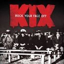 Rock Your Face Off/Kix