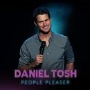 People Pleaser/Daniel Tosh