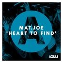 Heart To Find/Mat.Joe