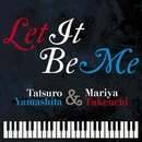 Let It Be Me/山下達郎&竹内まりや