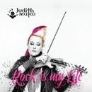 Rock is my life/Judith Mateo