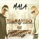 Mala (feat. Henry Mendez)/Marango