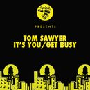 It's You / Get Busy/Tom Sawyer