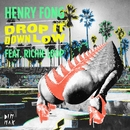Drop It Down Low (feat. Richie Loop)/Henry Fong