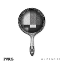 White Noise (Deluxe Version)/PVRIS