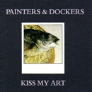 Kiss My Art/Painters and Dockers