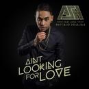 Ain't Looking For Love (feat. Buffalo Souljah)/ASH Muzik