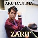 Aku Dan Dia/Zarif