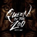 Queen Of The Zoo/Fetty Wap