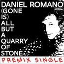 (Gone Is) All But A Quarry Of Stone/Daniel Romano