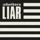 Liar/The Shelters