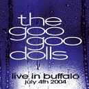 Live In Buffalo July 4th, 2004/GOO GOO DOLLS