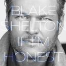 If I'm Honest/Blake Shelton