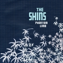 Phantom Limb/The Shins
