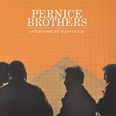 Overcome By Happiness/Pernice Brothers