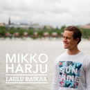 Laulu raikaa/Mikko Harju