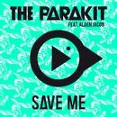 Save Me (feat. Alden Jacob)/The Parakit