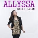 Salah Paham/Allyssa
