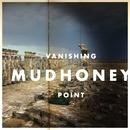 Vanishing Point/Mudhoney