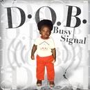 D.O.B./Busy Signal
