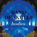 Bodies/Band Of Skulls