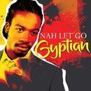 Nah Let Go (EP)/Gyptian