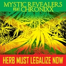 Herb Must Legalize Now (feat. Chronnix)/Mystic Revealers
