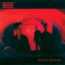 Muscle Museum/Muse