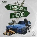 Things in Tha Hood/DFC