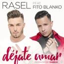 Déjate amar (feat. Fito Blanko)/Rasel
