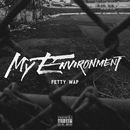 My Environment/Fetty Wap