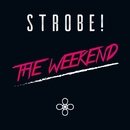 The Weekend (Lyric Video)/Strobe!
