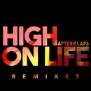 High On Life (Remixes)/Afterklaps