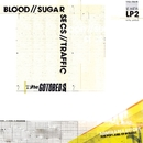 Blood // Sugar // Secs // Traffic/The Gotobeds