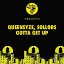 Gotta Get Up/Queensyze, Sollors