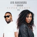 Super héros (feat. Gradur)/Aya Nakamura