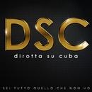 Sei tutto quello che non ho (feat. Max Mbassadò)/Dirotta su Cuba