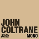 The Atlantic Years In Mono/John Coltrane