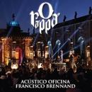 O Rappa - Acústico Oficina Francisco Brennand (Deluxe) [Ao Vivo]/O Rappa
