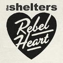 Rebel Heart/The Shelters