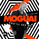 You'll See Me (feat. Tom Cane) [The Remixes]/MOGUAI