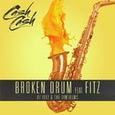 Broken Drum (feat. Fitz of Fitz and The Tantrums)/Cash Cash